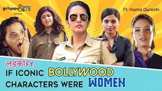 Video If Iconic Bollywood Characters Were Women feat. Huma Qureshi | Girliyapa MP3, 3GP, MP4, WEBM, AVI, FLV Maret 2018