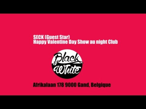 SECK GEST STAR HAPPY VALENTINE SHOW A BLACK & WHITE IN GENT BELGIUM