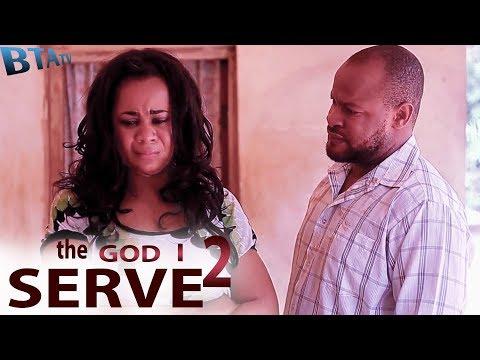 THE GOD I SERVE 2 - NOLLYWOOD LATEST MOVIE.