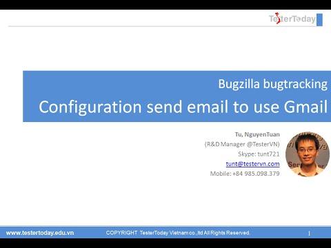 [Tutorial]: Hướng dẫn dùng Gmail send email trên Bugzilla