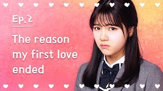 Video The reason my first love ended | Seventeen | EP.02 MP3, 3GP, MP4, WEBM, AVI, FLV April 2018
