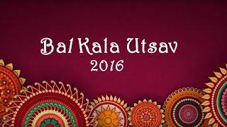Bal Kala Utsav 2016