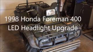 10. 1998 Honda Foreman 400 LED Headlight Upgrade