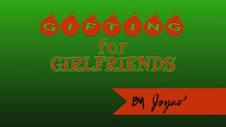 Gifting for Girlfriends by Joyus