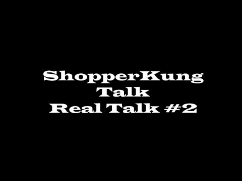 ShopperKung Talk Live - Real Talk #2