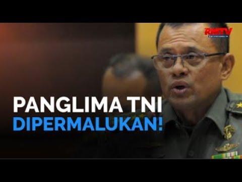 Panglima TNI Dipermalukan!