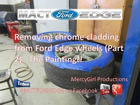 Removing chrome cladding from Ford Edge wheels Part 2  The Painting!!