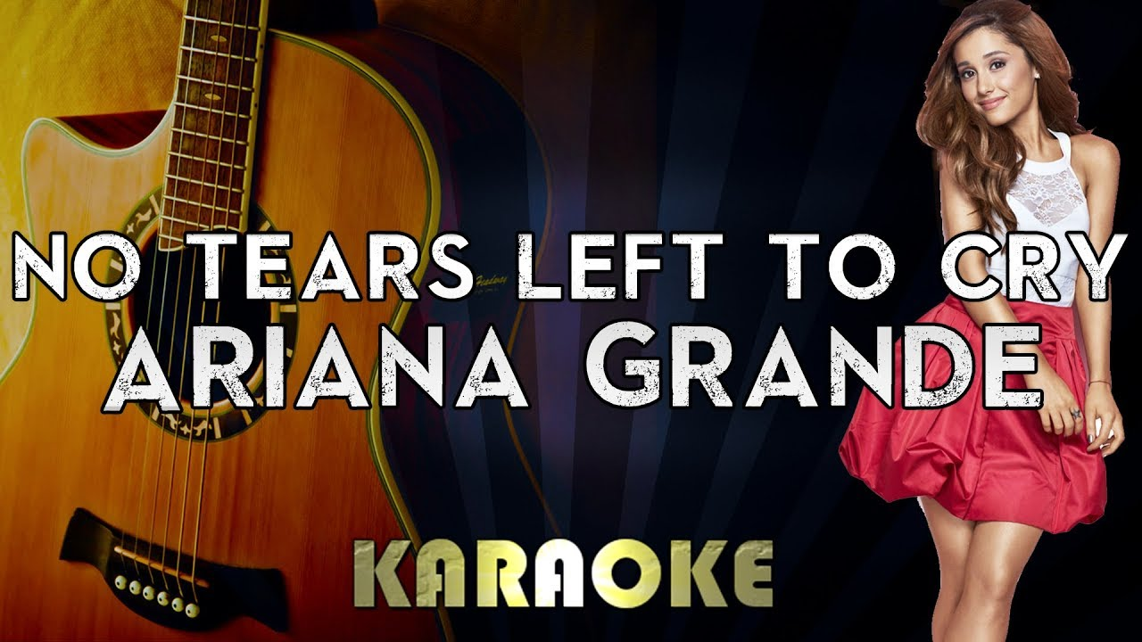 Ariana Grande – No Tears Left To Cry | Acoustic Guitar Karaoke Instrumental Lyrics Cover