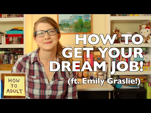job - Get your FREE Audiobook: http://www.audible.com/howtoadult (Thank you, we love you, it really helps us out. :D ) In which Emily Graslie (the amazing host of The Brain Scoop) tells you how...
