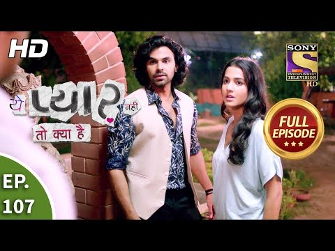 Yeh Pyaar Nahi Toh Kya Hai - Ep 107 - Full Episode - 14th August, 2018