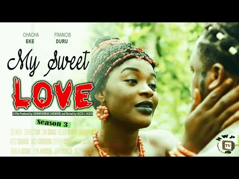 My Sweet Love Season 3    -  2016 Latest  Nigerian Nollywood Movie