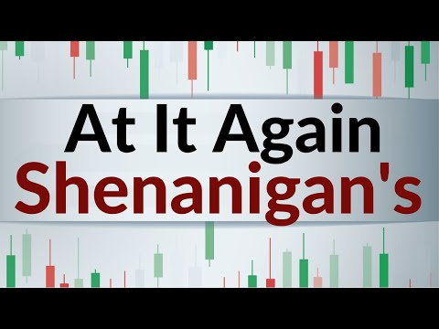 We have shenanigan's again... [now what?]