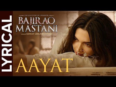 Lyrical: Aayat | Full Song with Lyrics | Bajirao Mastani