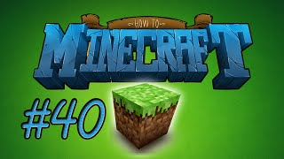 How To Minecraft - ♫ MAKING MUSIC! ♫ Episode 40 w/Nooch