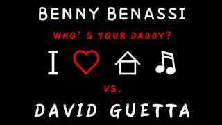 Benny Benassi - Who`s Your Daddy (David Guetta & Joachim Garraud Remix)