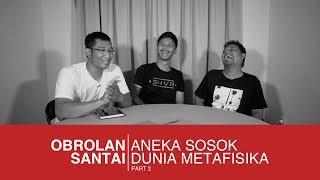 Video Aneka Sosok Dunia Metafisika (Part 2) MP3, 3GP, MP4, WEBM, AVI, FLV April 2019