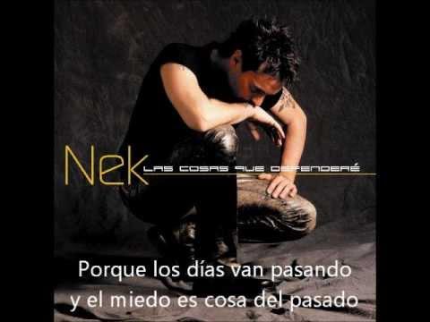, title : 'Nek - Las cosas que defenderé (lyrics)'