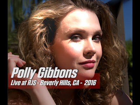 Polly Gibbons – Live at RJS Beverly Hills, CA – 2016