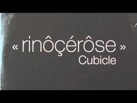 Rinôçérôse - Cubicle Lyrics