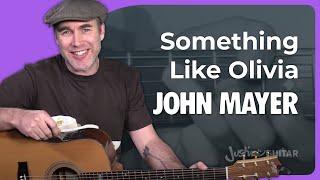 Video John Mayer - Something Like Olivia Guitar Lesson Acoustic - Chords Strumming JustinGuitar MP3, 3GP, MP4, WEBM, AVI, FLV Mei 2018