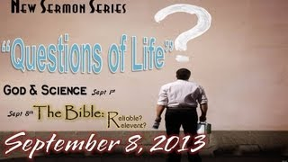 09 08 13   Questions Of Life   The Bible