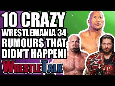 10 CRAZIEST WWE WRESTLEMANIA 34 RUMOURS THAT DIDN'T HAPPEN!