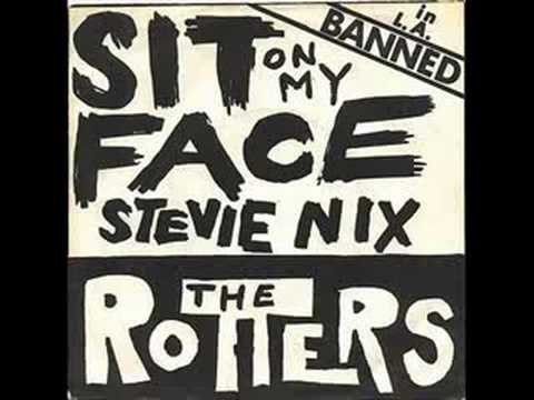 The Rotters - Sit on my Face Stevie Nicks