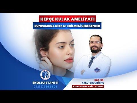 Kepçe Kulak Ameliyatı Sonrasında Dikkat Edilmesi Gerekenler - Doç. Dr. Aykut Erdem Dinç