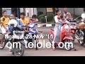 TELOLET OM.... | NGABUL  |  NOV 28