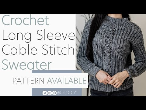 Crochet Long Sleeve Cable Stitch Sweater   Pattern & Tutorial DIY