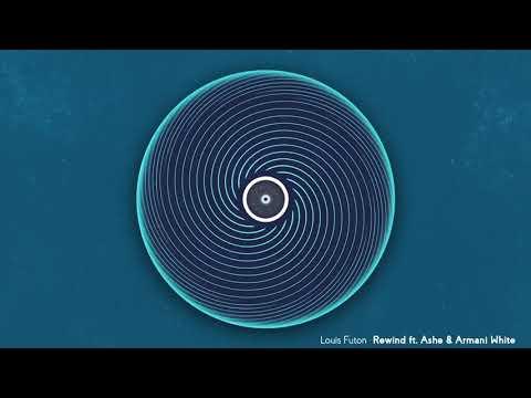 Louis Futon - Rewind (Feat. Ashe & Armani White)