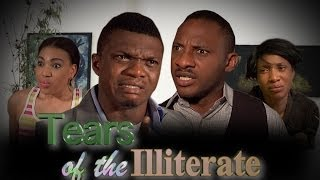 Tears Of The illiterate Nigerian Movie (Part 1)