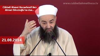 Cübbeli Ahmet Hocaefendi'den Ahmet Dâvutoğlu'na dua...