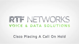 RTF Cisco - Placing a Call on Hold