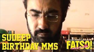 Sudeep's Birthday MMS - Fatso