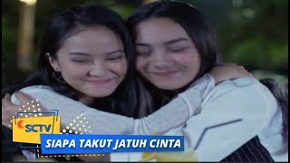 Highlight Siapa Takut Jatuh Cinta: Dara dan Sonya Baikan | Episode 165