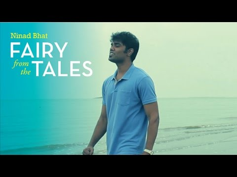 Fairy from the Tales | Original music video | Ninad Bhat