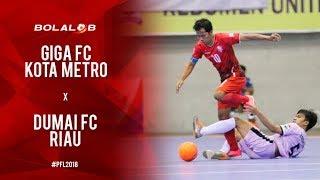 Video Giga Fc Kota Metro (8) vs (0) Dumai Fc Riau - Highlights Pro Futsal League 2018 MP3, 3GP, MP4, WEBM, AVI, FLV Februari 2018