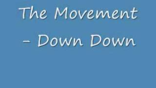 Video The Movement - Down Down MP3, 3GP, MP4, WEBM, AVI, FLV September 2018