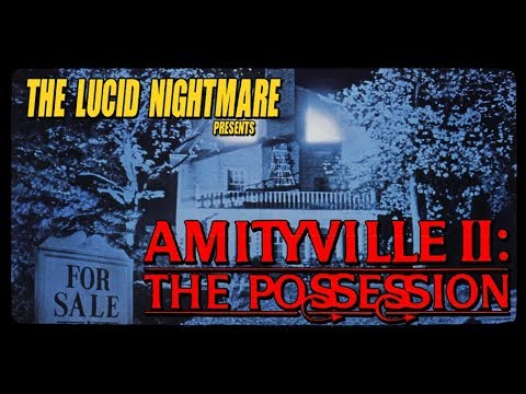 The Lucid Nightmare - Amityville 2: The Possession