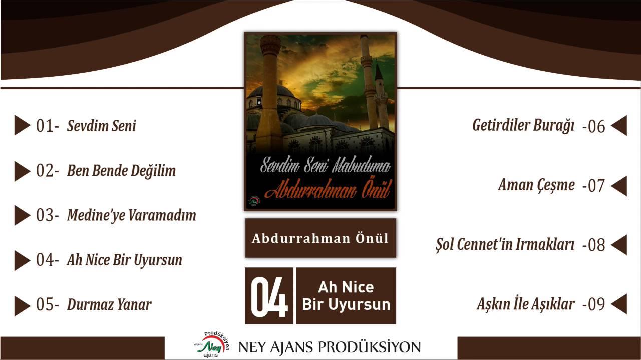 Abdurrahman Önül – Ah Nice Bir Uyursun Sözleri