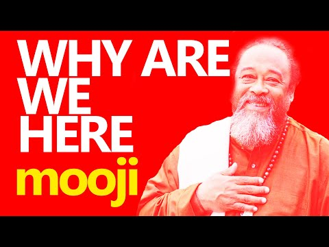 Mooji Video: Why Are We Here?