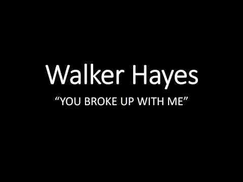 Video Walker Hayes You Broke Up With Me (lyrics) download in MP3, 3GP, MP4, WEBM, AVI, FLV January 2017