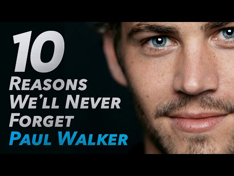 10 Reasons Why We'll Never Forget Paul Walker