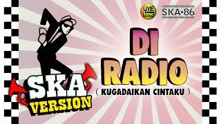 Video SKA 86 - DI RADIO (Kugadaikan Cintaku) MP3, 3GP, MP4, WEBM, AVI, FLV Maret 2019