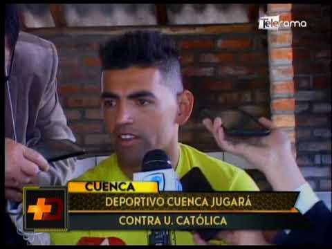 Deportivo Cuenca jugará contra Universidad Católica