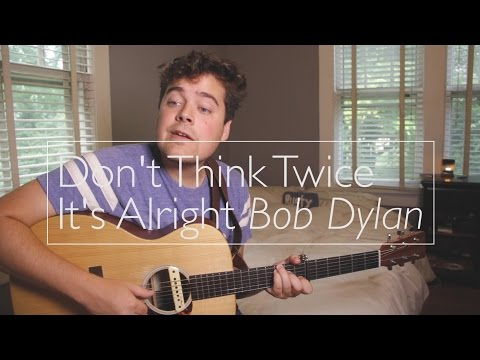 dont think twice its alright download