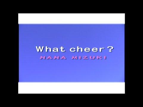 水樹奈々「What cheer?」MUSIC CLIP