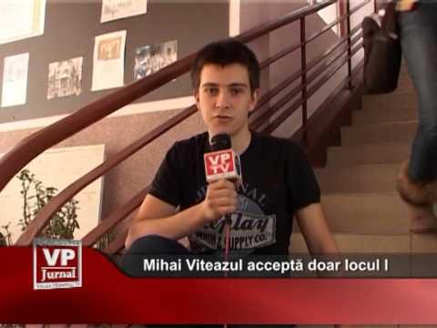 MIHAI VITEAYUL ACCEPTA DOAR LOCUL I
