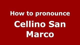 Cellino San Marco Italy  city photo : How to pronounce Cellino San Marco (Italian/Italy) - PronounceNames.com